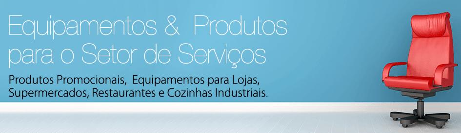 Equipamentos & Produtos para o Setor de Serviços