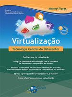 Virtualização (2ª edição): Tecnologia Central do Datacenter -