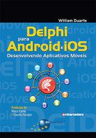 Delphi para Android e iOS: Desenvolvendo Aplicativos Móveis -