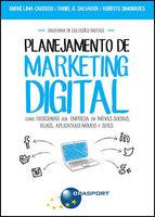 Planejamento de Marketing Digital: como posicionar sua empresa em mídias sociais, blogs, aplicativos móveis e sites -
